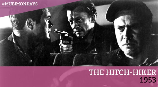 The Hitch-Hiker (Ida Lupino, 1953)